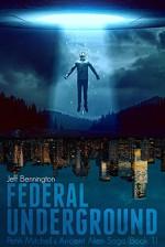 Federal Underground (Penn Mitchell's Ancient Alien Saga) - Jeff Bennington