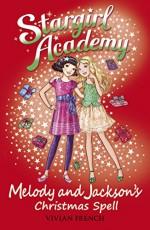 Melody & Jackson's Christmas Spell (Stargirl Academy) - Vivian French