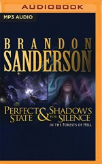 Shadows for Silence in the Forest of Hell & Perfect State - Brandon Sanderson, Kate Reading, Christian Rummel