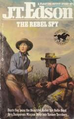 The Rebel Spy - J.T. Edson