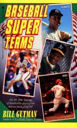 Baseball Super Teams - Bill Gutman