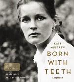 Born with Teeth: A Memoir by Mulgrew, Kate (April 14, 2015) Audio CD - Kate Mulgrew