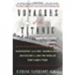Voyagers of the Titanic: Passengers, Sailors, Shipbuilders, Aristocrats, and the Worlds They Came From by Davenport-Hines, Richard [William Morrow Paperbacks, 2013] (Paperback) [Paperback] - Davenport-Hines