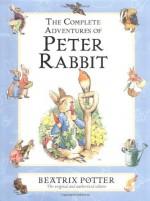The Complete Adventures of Peter Rabbit - Beatrix Potter