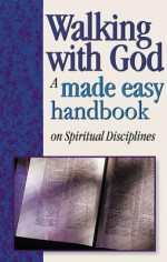 Walking with God: A Made Easy Handbook on Spiritual Disciplines - Mark Water