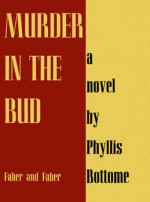 Murder in the bud - Phyllis Bottome