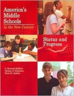 America's Middle Schools in the New Century: Status and Progress - C. Kenneth McEwin, Thomas S. Dickinson, Doris M. Jenkins