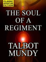 The Soul of a Regiment - Talbot Mundy