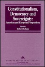 Constitutionalism, Democracy and Sovereignty: American and European Perspectives - Richard Bellamy