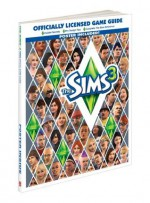The Sims 3: Prima Official Game Guide (Prima Official Game Guides) - Prima Publishing, Catherine Browne