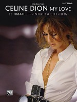Celine Dion -- Selections from My Love ... Ultimate Essential Collection: Easy Piano - Dan Coates