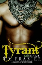Tyrant: King Part 2 - T. M. Frazier