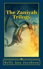 The Zaniyah Trilogy - Kelly Ann Jacobson