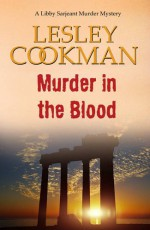Murder in the Blood (A Libby Sarjeant Murder Mystery Series) - Lesley Cookman