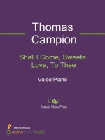 Shall I Come, Sweete Love, To Thee - Granville Bantock, Thomas Campion