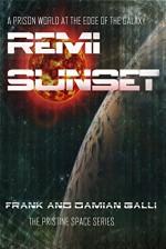 Remi Sunset (The Pristine Space Book 1) - Frank Galli, Damian Galli