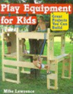 Play Equipment for Kids - Mike Lawrence