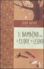 Il bambino con il cuore di legno - John Boyne