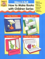 Science & Math: How to Make Books with Children - Lori V. Schue, Joy Evans