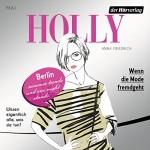 Wenn die Mode fremdgeht. Mai (Holly 4) - Anna Friedrich, Katrin Fröhlich, Der Hörverlag