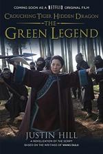 Crouching Tiger Hidden Dragon: The Green Legend - Justin Hill, Wang Dulu