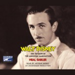 Walt Disney: The Triumph of the American Imagination - Neal Gabler, Dove Books on Tape, Arthur Morey