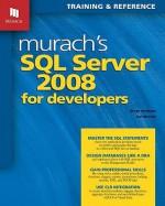 Murach's SQL Server 2008 for Developers (Murach: Training & Reference) - Bryan Syverson, Joel Murach