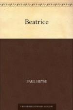Beatrice (German Edition) - Paul von Heyse