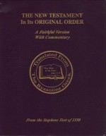 The New Testament In Its Original Order: A Faithful Version With Commentary - Fred R. Coulter