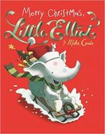 Merry Christmas, Little Elliot - Illustrator) Mike Curato (Author