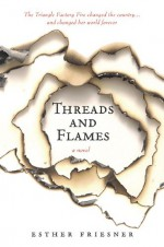 Threads and Flames - Esther M. Friesner