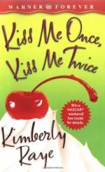 Kiss Me Once, Kiss Me Twice - Kimberly Raye