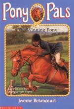The Winning Pony - Jeanne Betancourt