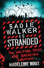 Sadie Walker is Stranded - Madeleine Roux