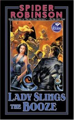 Lady Slings the Booze (Lady Sally's, #2) - Spider Robinson