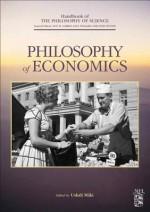 Philosophy of Economics - Dov M. Gabbay, Paul R. Thagard, John Hayden Woods