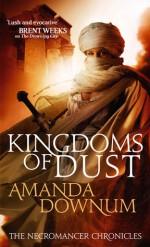 Kingdoms of Dust - Amanda Downum