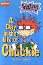 A Day in the Life of Chuckie - David Lewman