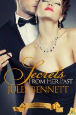 Secrets From Her Past - Jules Bennett