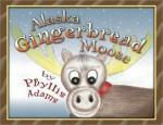 Alaska Gingerbread Moose - Phylliss Adams