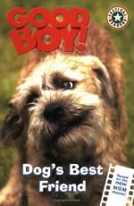 Good Boy!: Dog's Best Friend - Kate Egan