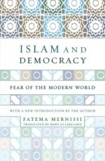Islam And Democracy: Fear Of The Modern World - Fatima Mernissi, Mary Jo Lakeland