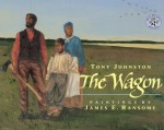 The Wagon - Tony Johnston, James E. Ransome