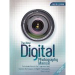 The New Digital Photography Manual - Philip Andrews