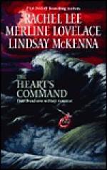 The Heart's Command - Rachel Lee, Merline Lovelace, Lindsay McKenna