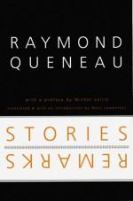 Stories and Remarks - Raymond Queneau, Marc Lowenthal, Michel Leiris