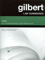 Gilbert Law Summaries on Torts, 24th Edition - Marc A. Franklin, Michael D. Green, W. Jonathan Cardi