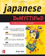 Japanese Demystified: A Self-Teaching Guide - Eriko Sato