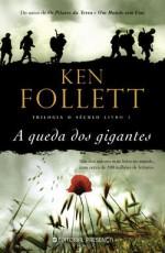 A Queda dos Gigantes - Alice Rocha, Ken Follett