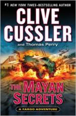 The Mayan Secrets - Scott Brick, Clive Cussler, Thomas Perry